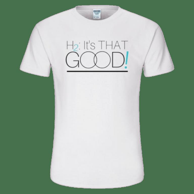 H2Minutes H2 its that Good shirt